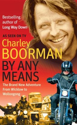 By Any Means: The Brand New Adventure from Wicklow to Wollongong
