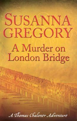 A Murder on London Bridge (Thomas Chaloner Series #5)
