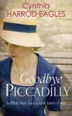 Goodbye Piccadilly: war at home, 1914 by Cynthia Harrod-Eagles