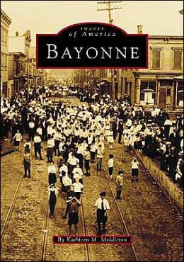 Images of America: Bayonne (Images of America Series)