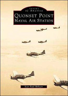 Quonset Point Naval Air Station: Gem of the Atlantic (Images of America Series)
