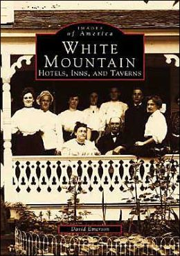 White Mountains Hotels, Inns, and Taverns (Images of America Series)
