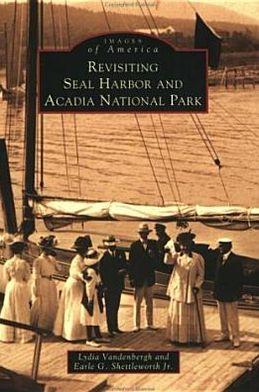 Seal Harbor and Acadia National Park, Me (Images of America Series)
