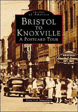 Bristol to Knoxville: A Postcard Tour (Images of America Series)