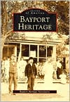 Bayport Heritage, New York (Images of America Series)