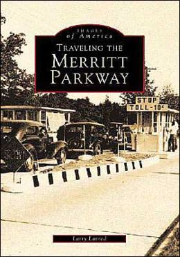 Traveling the Merritt Parkway (Images of America Series)