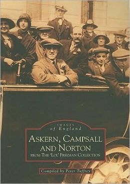 Askern, Campsall and Norton: from the 'Lol' Freeman Collection
