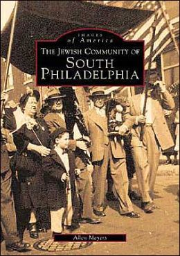 The Jewish Community of Southern Philadelphia, Pennsylvania (Images of America Series)