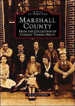 Marshall County, MS: From the Collection of Chesley Thorne Smith (Images of America Series)