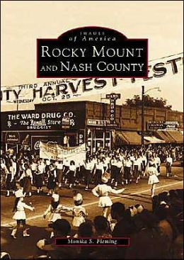 Rocky Mount and Nash County (Images of America Series)