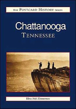 Chattanooga in Vintage Postcards (the Postcard History Series)