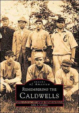 Remembering the Cadwells (Images of America Series)