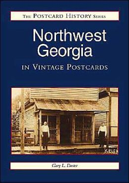 Northwest Georgia: In Vintage Postcards