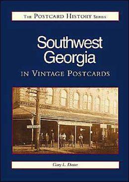 Southwest Georgia in Vintage Postcards (the Postcard History Series)