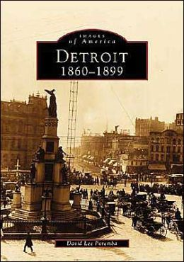 Detroit, 1860-1899 (Images of America Series)