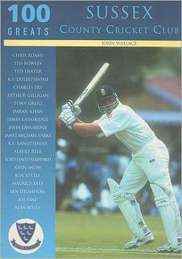 Sussex County Cricket Club: 100 Greats
