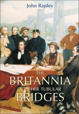 Britannia and Other Tubular Bridges