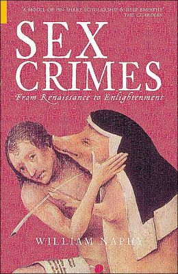 Sex Crimes: From Renaissance to Enlightenment