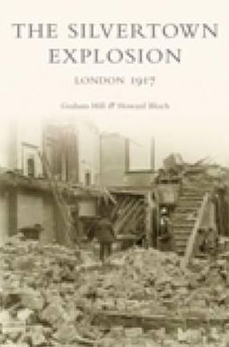 The Silvertown Explosion: London 1917