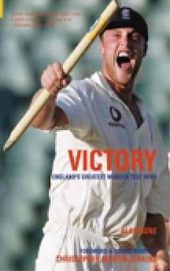 Victory!: England's Greatest Modern Test Wins