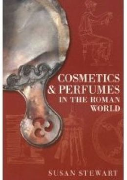 Cosmetics and Perfumes in the Roman World