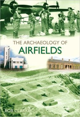 The Archaeology of Airfields