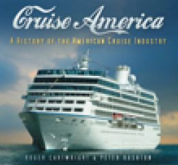 Cruise America: A History of the American Cruise Industry