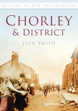 Chorley in Old Photographs