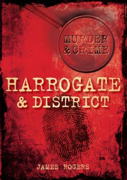 Murder & Crime in Harrogate & District