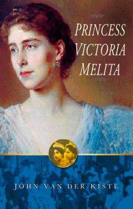 Princess Victoria Melita: Grand Duchess Cyril of Russia 1876-1936