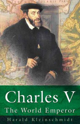 Charles V: The World Emperor