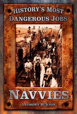 History's Most Dangerous Jobs: Navvies
