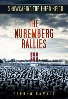 Showcasing the Third Reich: The Nuremberg Rallies