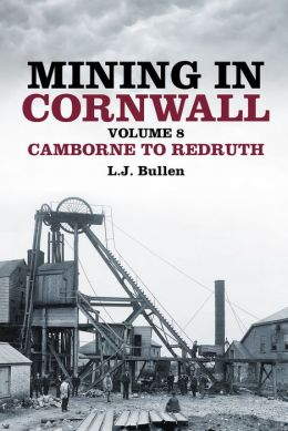 Mining in Cornwall: Volume 8: Camborne to Redruth