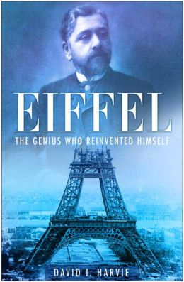 Eiffel: The Genius Who Reinvented Himself