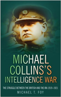 Michael Collins's Intelligence War: The Struggle Between the British and the IRA 1919-1921