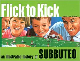 Flick to Kick: An Illustrated History of Subbuteo
