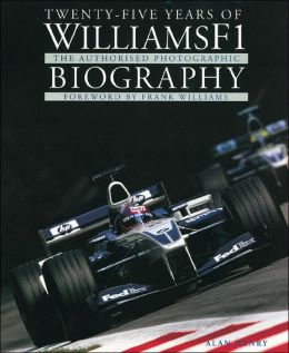 Twenty-Five Years of WilliamsF1: The Authorised Photographic Biography