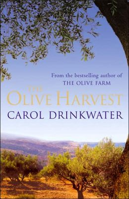 The Olive Harvest : A Memoir of Love, Life and Olives in the South of France