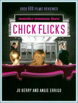 Chick Flicks: Movies Women Love