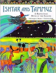 Ishtar and Tammuz: A Babylonian Myth of the Seasons
