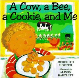 Cow, a Bee, a Cookie, and Me