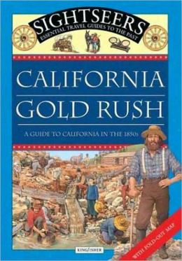 Sightseers Guide to the California Gold Rush: A guide to California in the 1850s