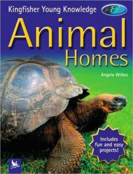 Animal Homes (Kingfisher Young Knowledge Series)