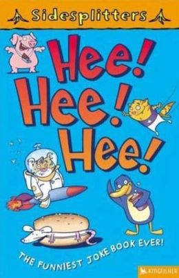 Hee! Hee! Hee!: The Funniest Joke Book Ever