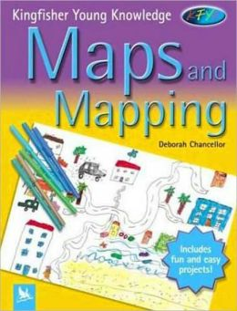 Maps and Mapping (Kingfisher Young Knowledge Series)