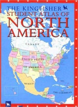 Kingfisher Student Atlas of North America