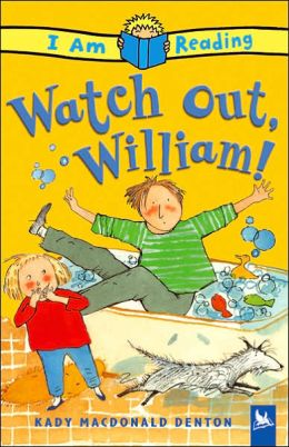 Watch Out, William!