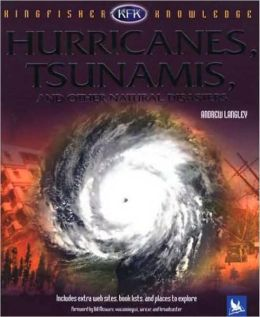 Hurricanes, Tsunamis, and Other Natural Disasters (Kingfisher Knowledge Series)