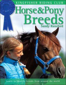 Horse & Pony Breeds (Kingfisher Riding Club Series)